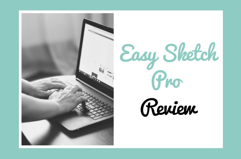 Easy Sketch Pro Review - Here's Everything You Need To Know